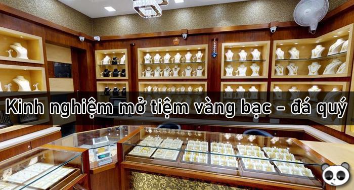 Kinh nghiệm mở tiệm kinh doanh vàng bạc – đá quý hiệu quả