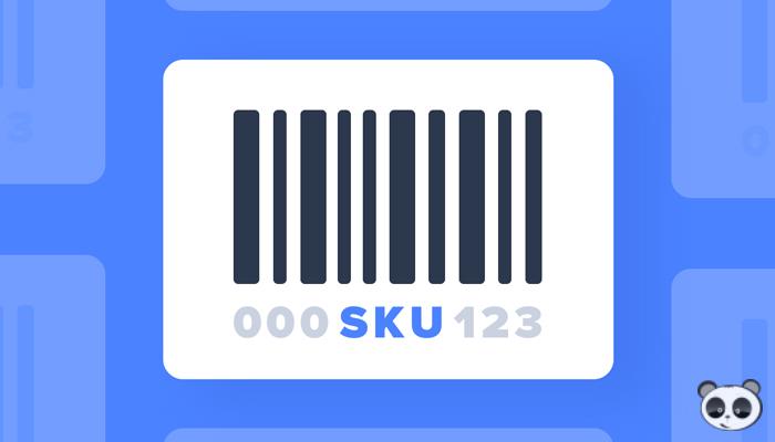 Mã SKU là gì? Cách sử dụng mã SKU để quản lý sản phẩm dễ dàng