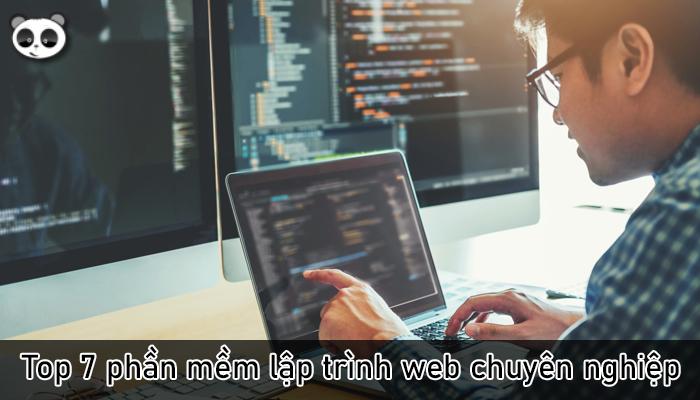 Top 7 phần mềm lập trình web chuyên nghiệp