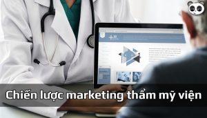 Chiến lược marketing thẩm mỹ viện thu hút khách hàng hiệu quả
