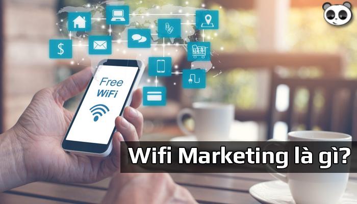 Wifi marketing là gì? Có nên ứng dụng wifi marketing vào nhà hàng